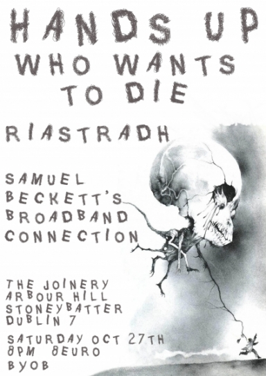 Hands Up Who Wants to Die/Riastradh/Samuel Beckett's Broadband Connection